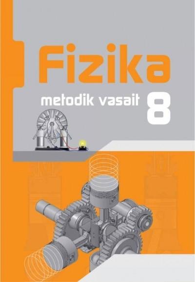 """""""Fizika"""" fənni üzrə 8-ci sinif üçün metodik vəsait"""