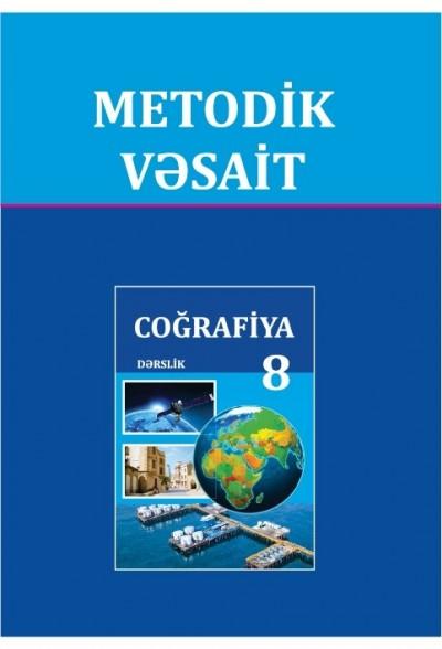 """""""Coğrafiya"""" fənni üzrə 8-ci sinif üçün metodik vəsait"""