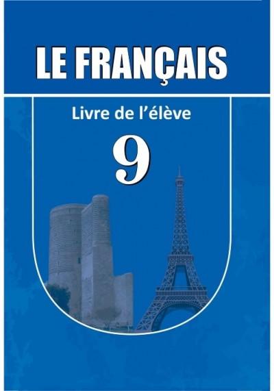 """""""Le Français"""" (Fransız dili - əsas xarici dil) fənni üzrə 9-cu sinif üçün dərslik"""