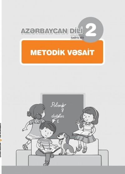 """""""Azərbaycan dili"""" - tədris dili fənni üzrə 2-ci sinif üçün metodik vəsait"""