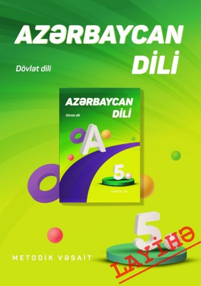 """Dövlət dili """"Azərbaycan dili"""" fənni üzrə 5-ci sinif üçün metodik vəsait"""
