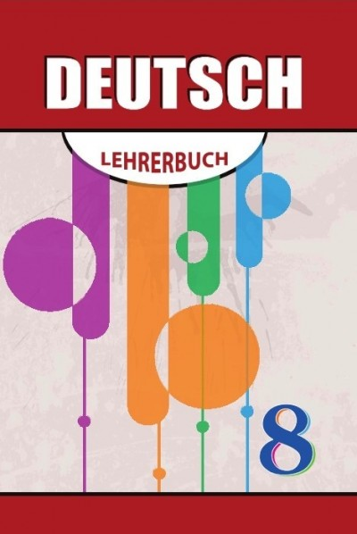 """""""Deutsch"""" (Alman dili - əsas xarici dil) fənni üzrə 8-ci sinif üçün metodik vəsait"""