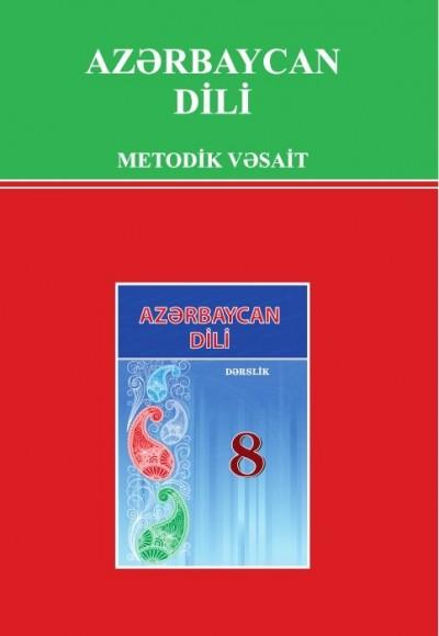 """Dövlət dili """"Azərbaycan dili"""" fənni üzrə 8-ci sinif üçün metodik vəsait"""