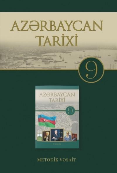 """""""Azərbaycan tarixi"""" fənni üzrə 9-cu sinif üçün metodik vəsait"""