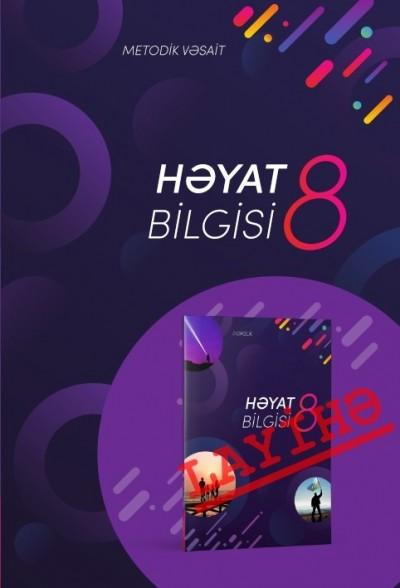 """""""Həyat bilgisi"""" fənni üzrə 8-ci sinif üçün metodik vəsait"""
