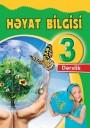 """""""Həyat bilgisi"""" fənni üzrə 3-cü sinif üçün dərslik"""